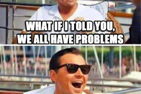 we all have problems the wolf of wall street facebook drama problems swezey